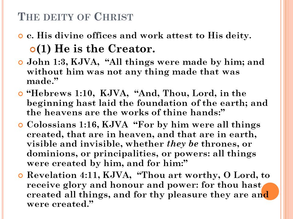T HE DEITY OF C HRIST c. His divine offices and work attest to His deity.