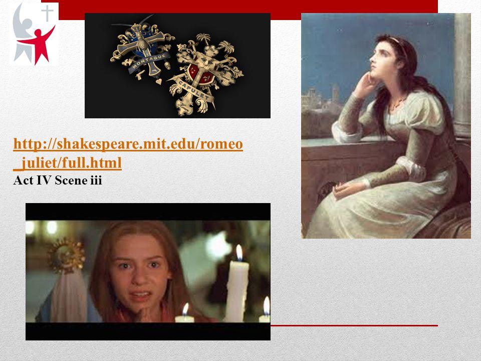 http://shakespeare.mit.edu/romeo _juliet/full.html Act IV Scene iii