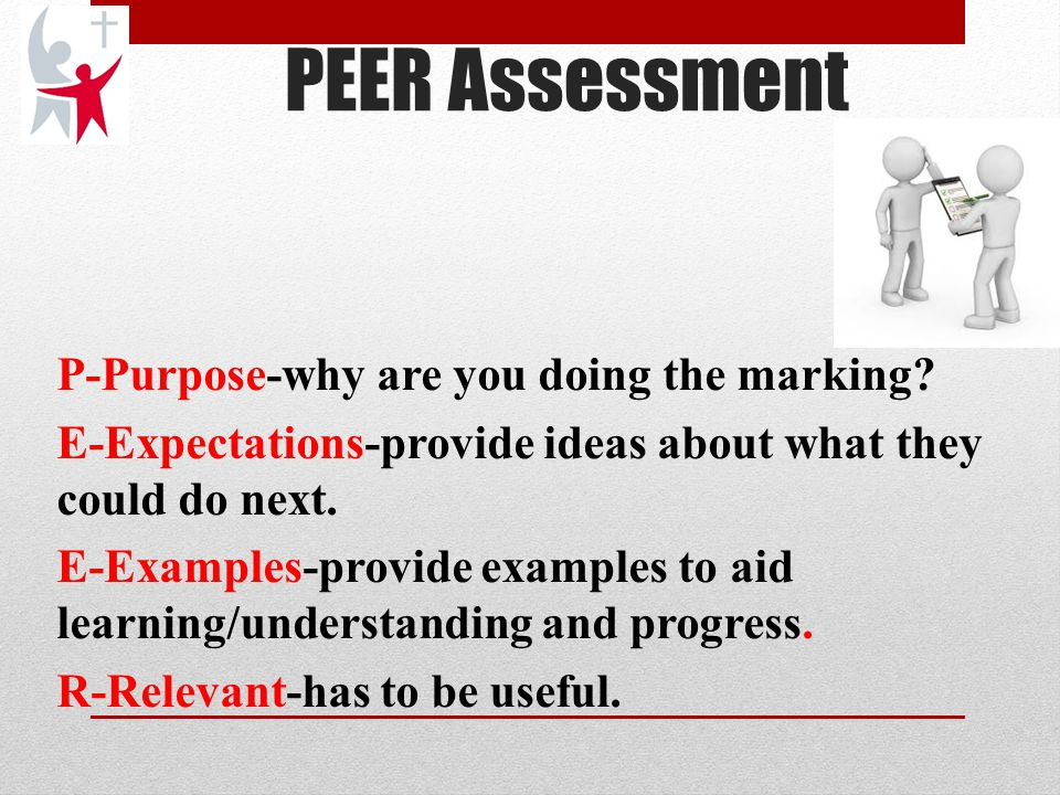 PEER Assessment P-Purpose-why are you doing the marking.