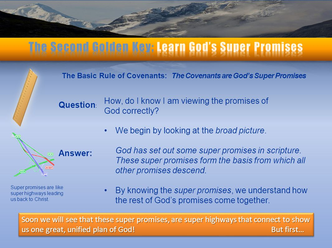 The Basic Rule of Covenants: The Covenants are God's Super Promises How, do I know I am viewing the promises of God correctly.