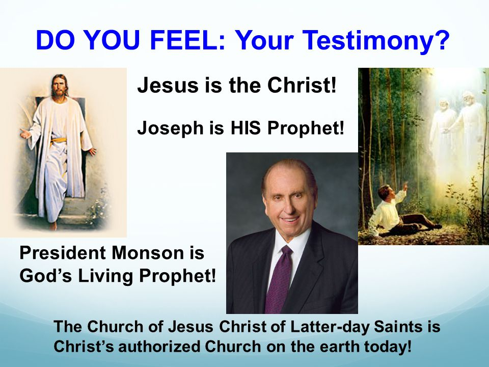 DO YOU FEEL: Your Testimony. Jesus is the Christ.