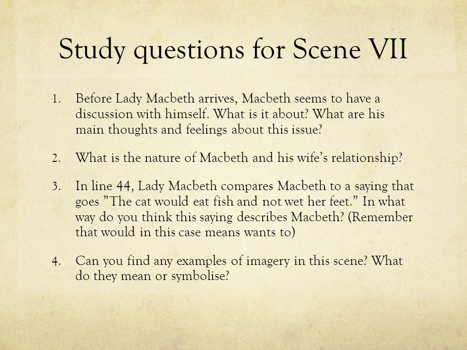Study questions for Scene VII 1.