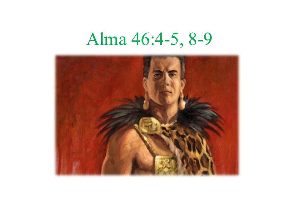 Alma 46:4-5, 8-9