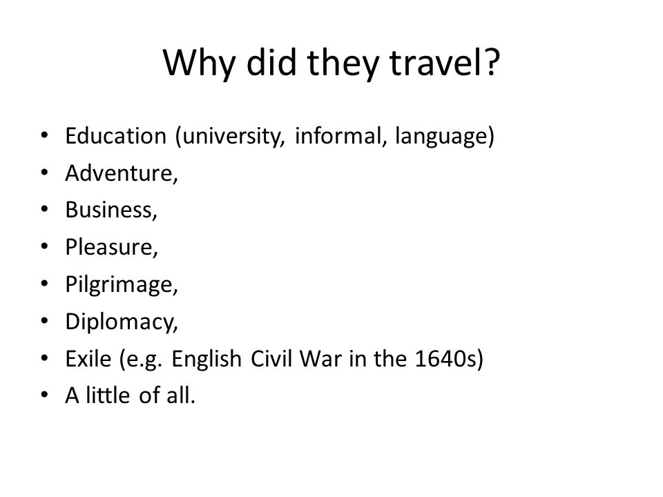 Why did they travel.