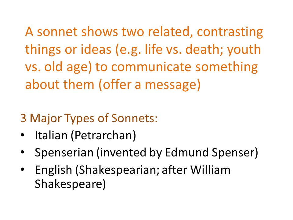 A sonnet shows two related, contrasting things or ideas (e.g.