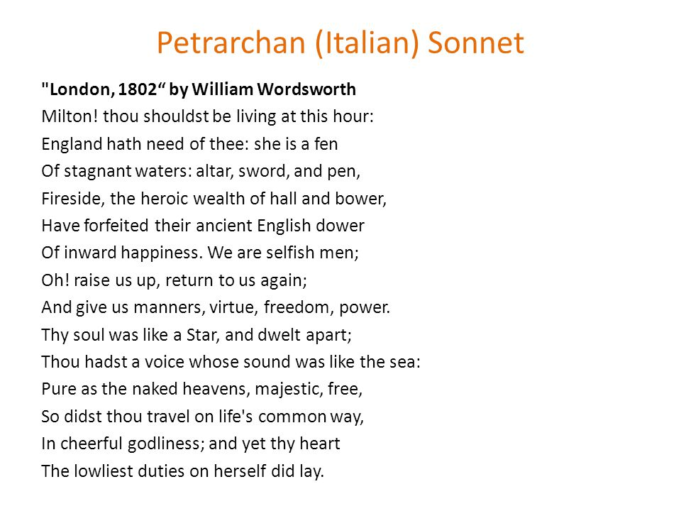 Petrarchan (Italian) Sonnet London, 1802 by William Wordsworth Milton.