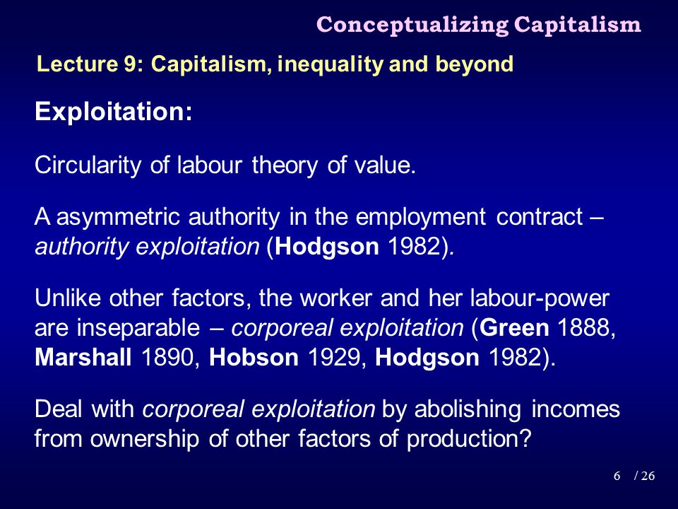 Exploitation: Circularity of labour theory of value.