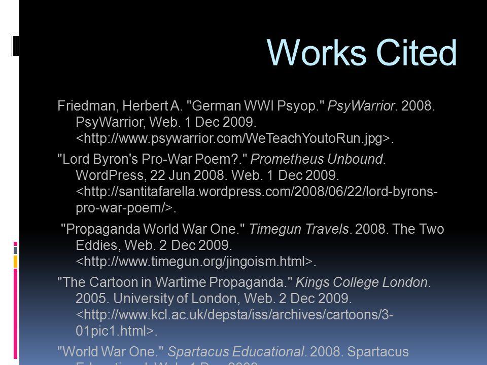 Works Cited Friedman, Herbert A. German WWI Psyop. PsyWarrior.