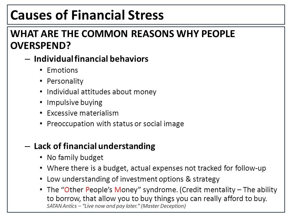 Causes of Financial Stress WHAT ARE THE COMMON REASONS WHY PEOPLE OVERSPEND.