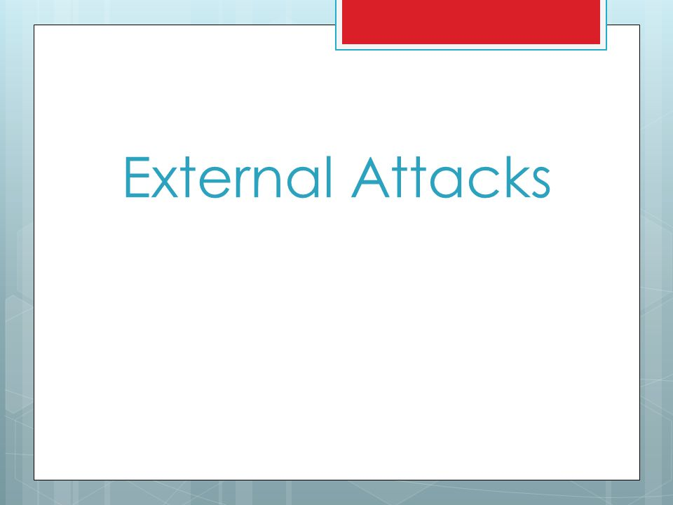 External Attacks