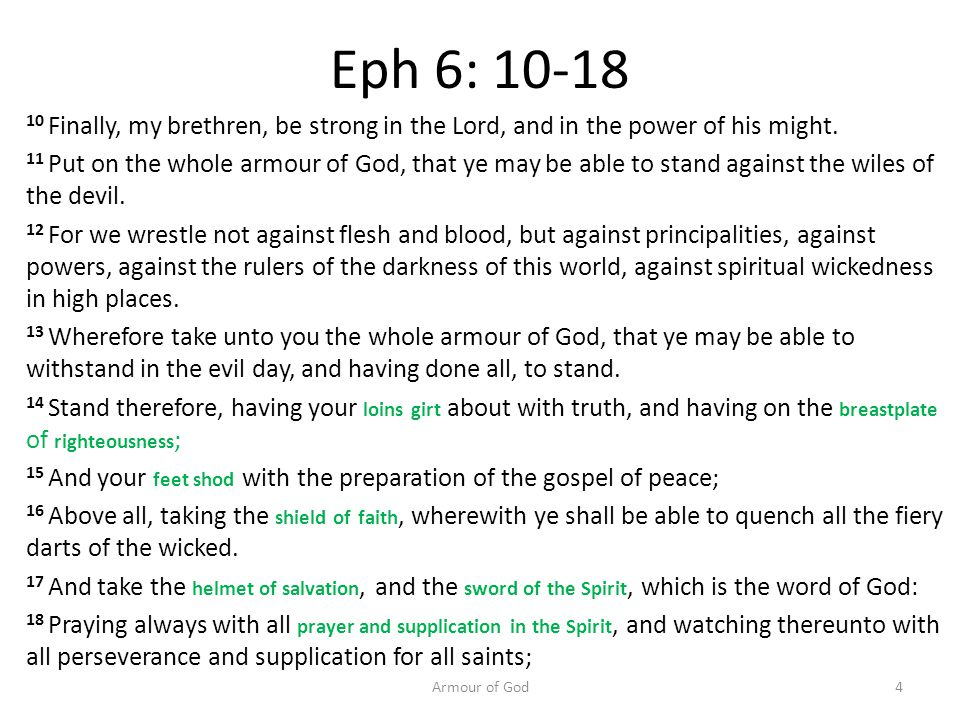 Eph 6: 10-18 10 Finally, my brethren, be strong in the Lord, and in the power of his might.