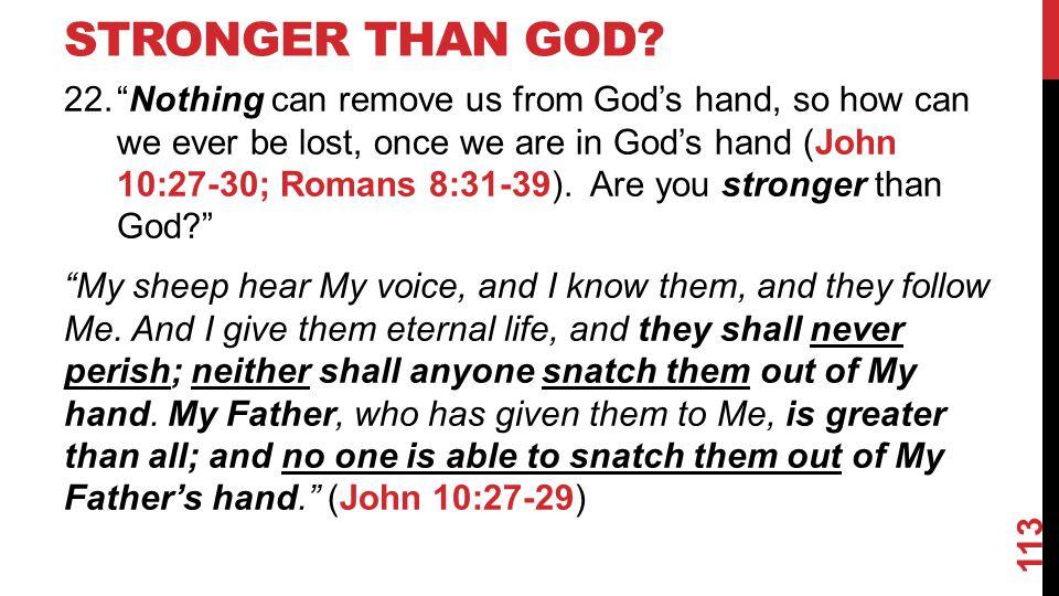 STRONGER THAN GOD.
