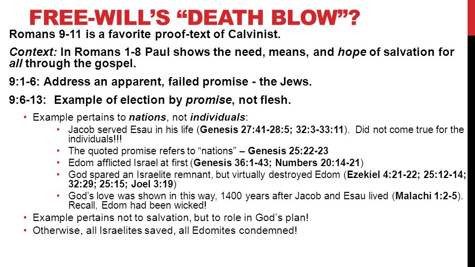 FREE-WILL'S DEATH BLOW . Romans 9-11 is a favorite proof-text of Calvinist.