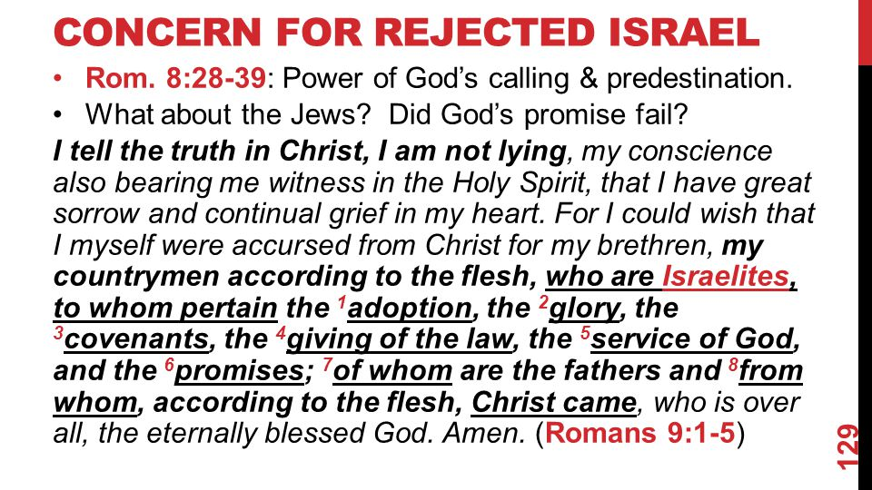 CONCERN FOR REJECTED ISRAEL Rom. 8:28-39: Power of God's calling & predestination.