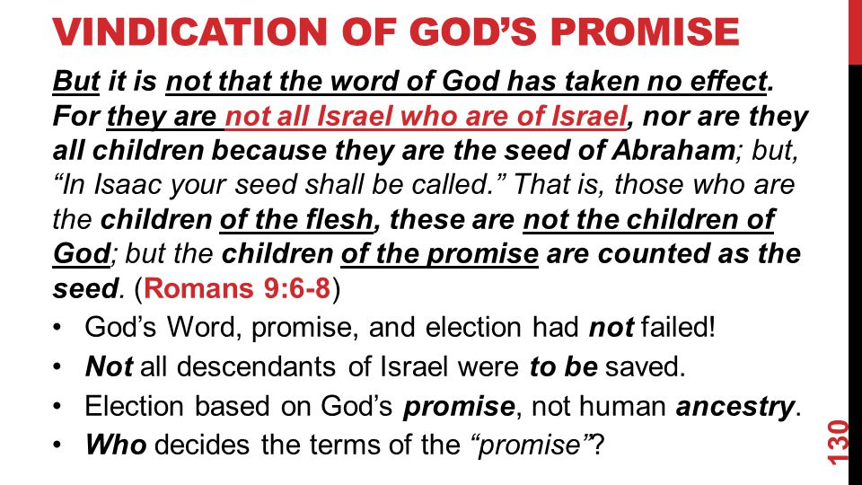 VINDICATION OF GOD'S PROMISE But it is not that the word of God has taken no effect.