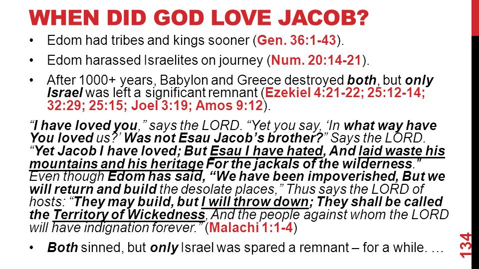 WHEN DID GOD LOVE JACOB.Edom had tribes and kings sooner (Gen.