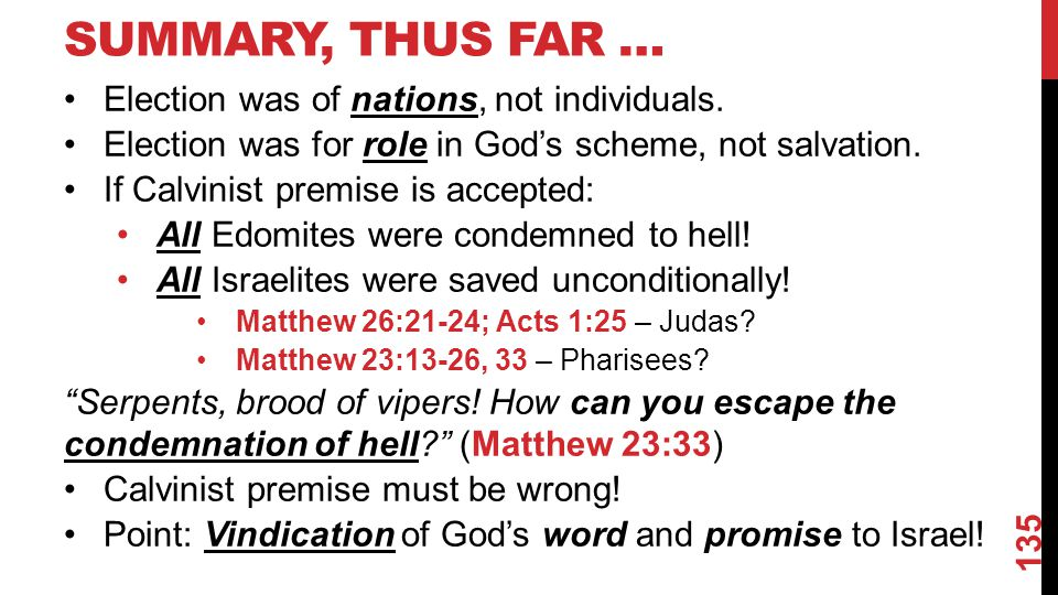 SUMMARY, THUS FAR … Election was of nations, not individuals.