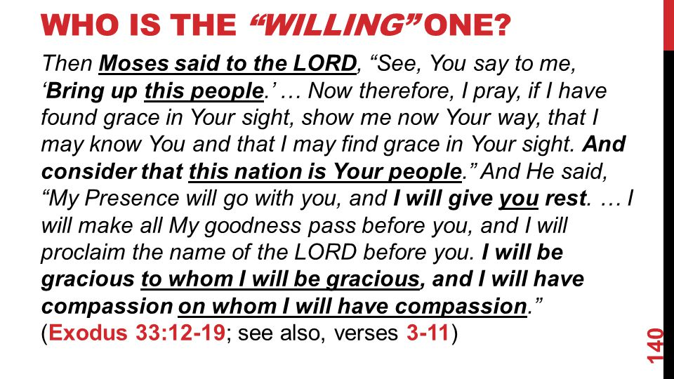 WHO IS THE WILLING ONE.
