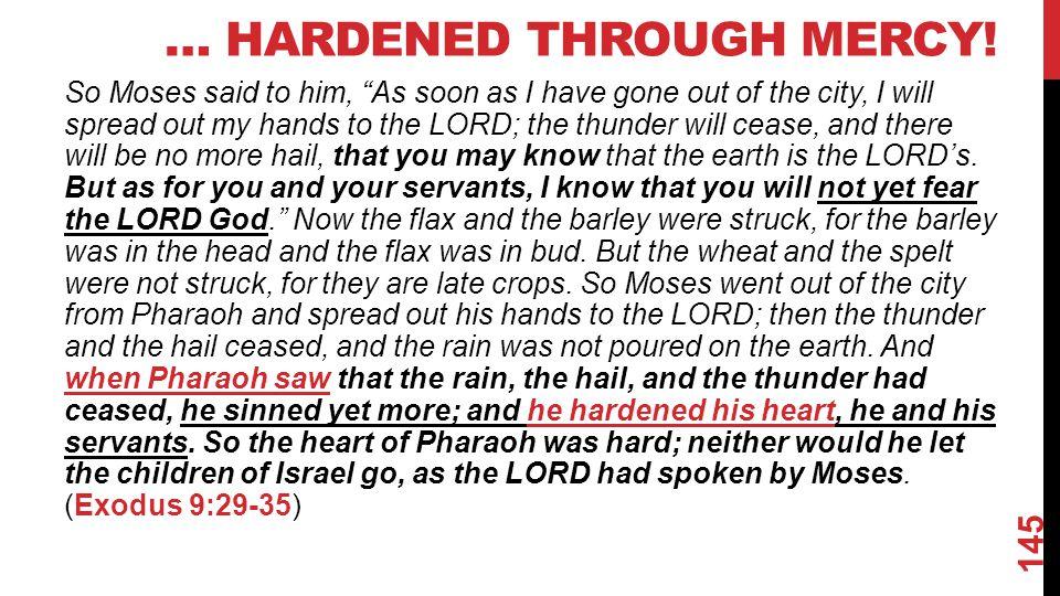… HARDENED THROUGH MERCY.