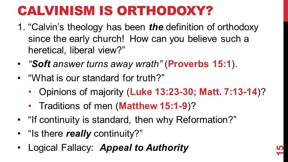 CALVINISM IS ORTHODOXY.