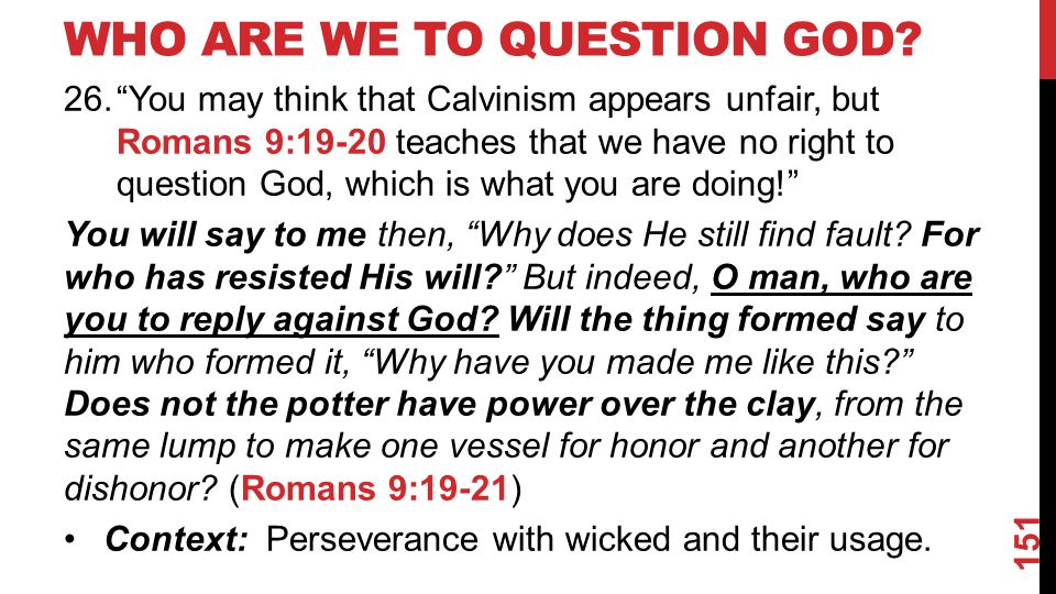 WHO ARE WE TO QUESTION GOD.