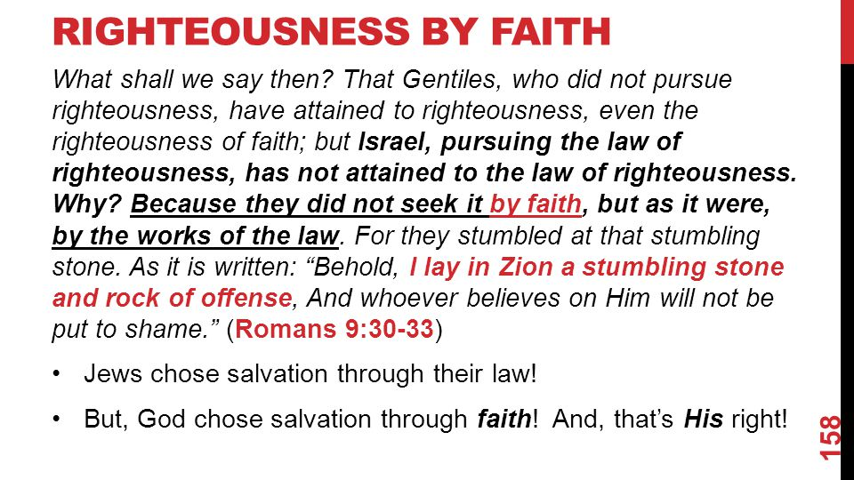 RIGHTEOUSNESS BY FAITH What shall we say then.