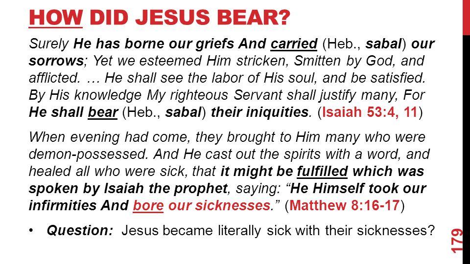 HOW DID JESUS BEAR.