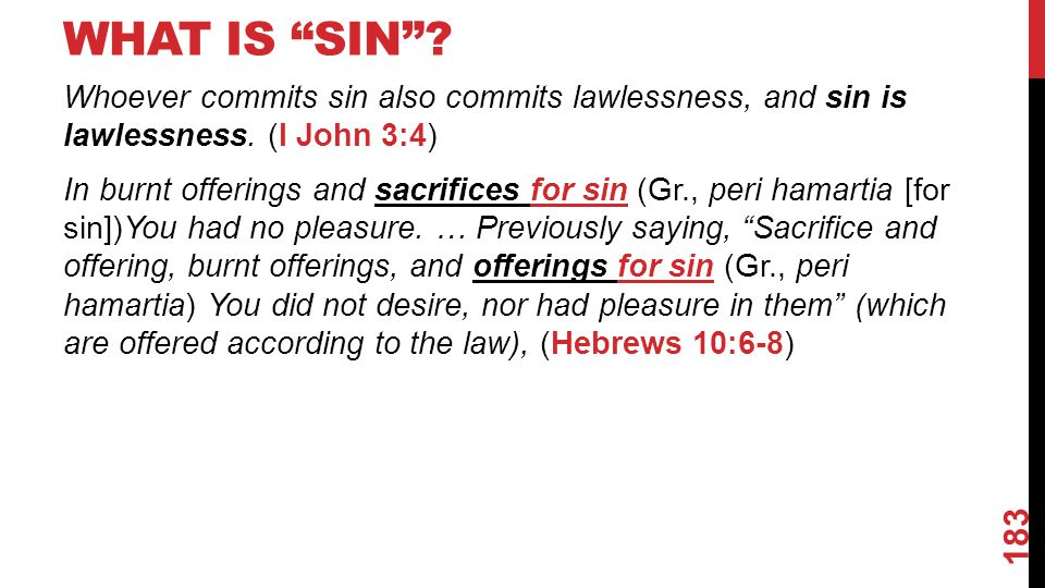 WHAT IS SIN . Whoever commits sin also commits lawlessness, and sin is lawlessness.