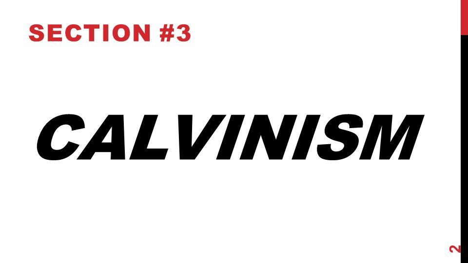 CALVINISM SECTION #3 2
