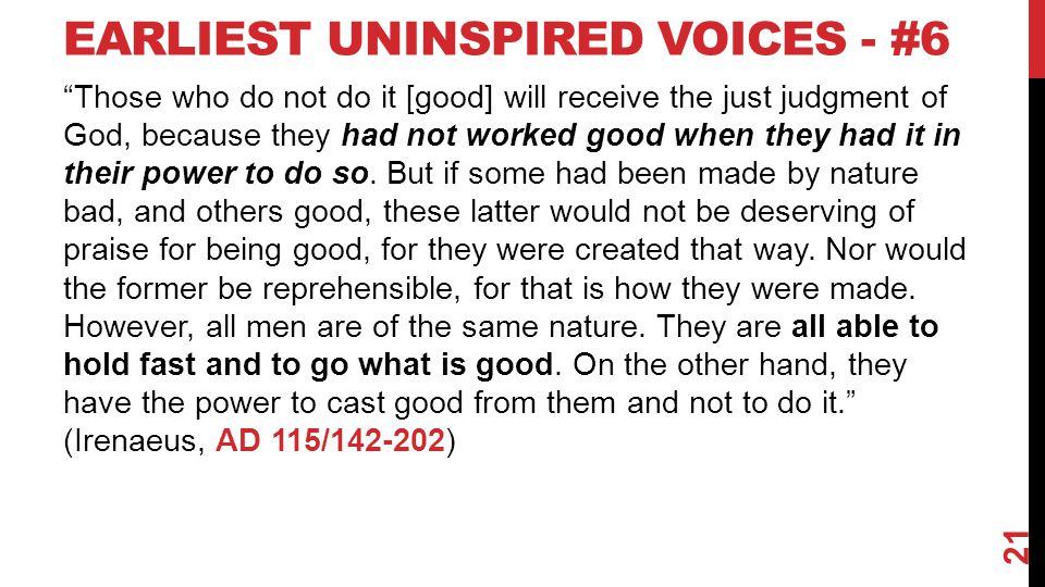 EARLIEST UNINSPIRED VOICES - #6 Those who do not do it [good] will receive the just judgment of God, because they had not worked good when they had it in their power to do so.