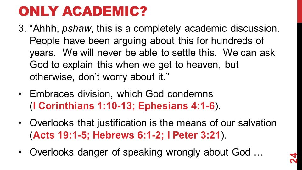 ONLY ACADEMIC. 3. Ahhh, pshaw, this is a completely academic discussion.