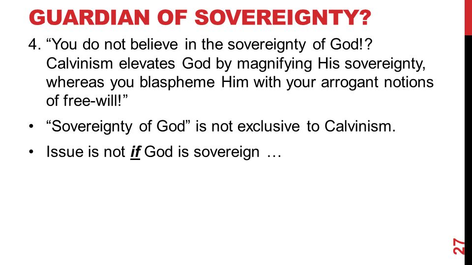 GUARDIAN OF SOVEREIGNTY.4. You do not believe in the sovereignty of God!.