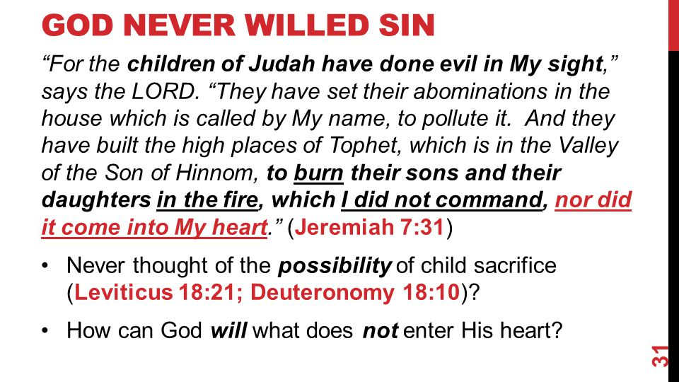 GOD NEVER WILLED SIN For the children of Judah have done evil in My sight, says the LORD.