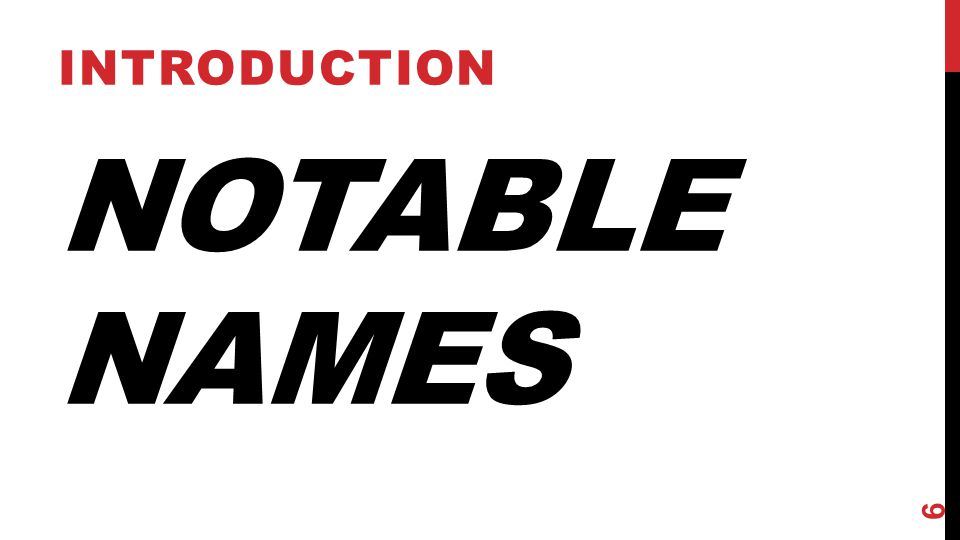 NOTABLE NAMES INTRODUCTION 6