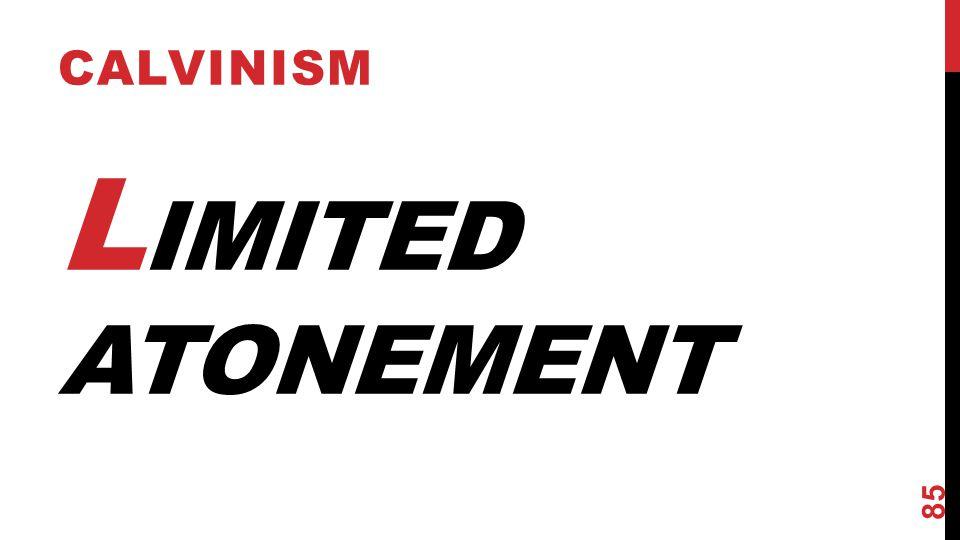L IMITED ATONEMENT CALVINISM 85