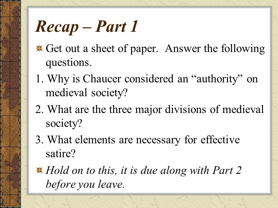 Recap – Part 1 Get out a sheet of paper. Answer the following questions.