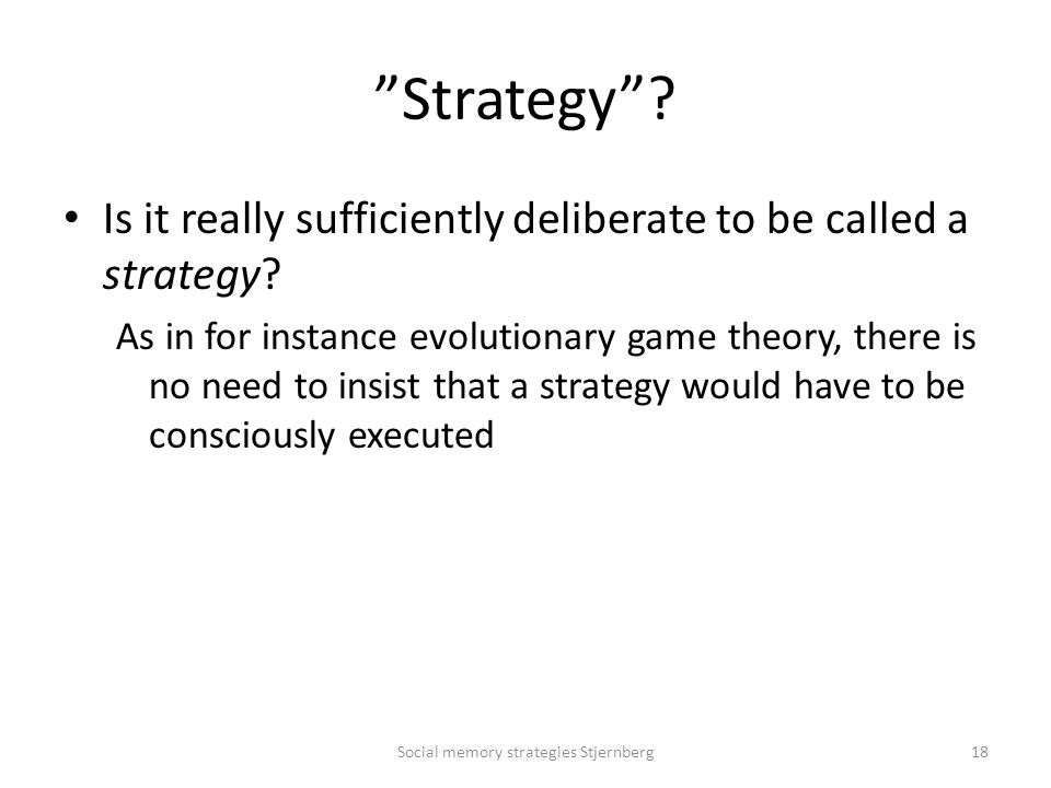 Strategy . Is it really sufficiently deliberate to be called a strategy.
