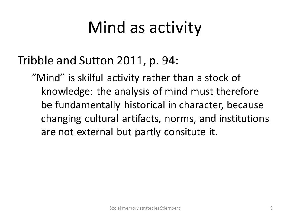 Mind as activity Tribble and Sutton 2011, p.
