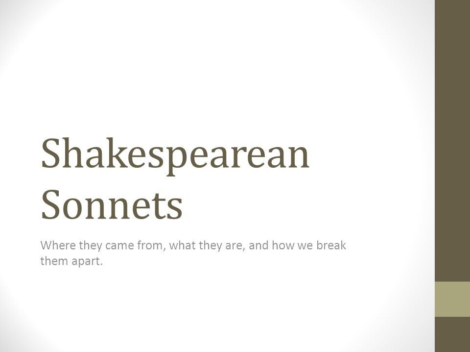 Agenda Origin of Shakespeare's Sonnets Cultural Use of Sonnets Shakespeare's Individuality Petrarch v.