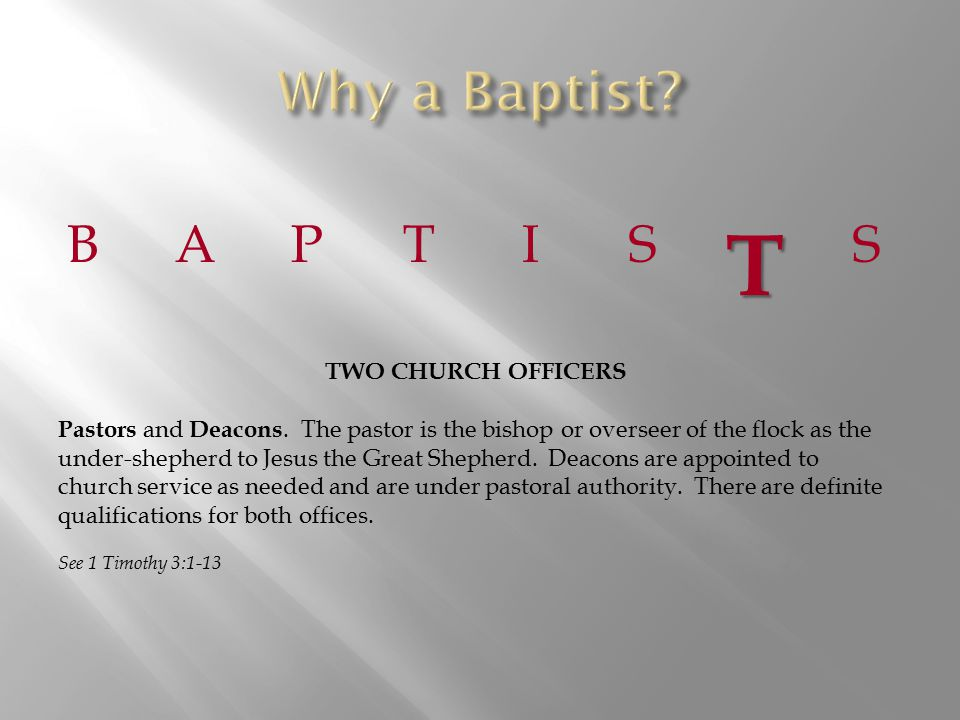 BAPTIST S TWO CHURCH OFFICERS Pastors and Deacons.