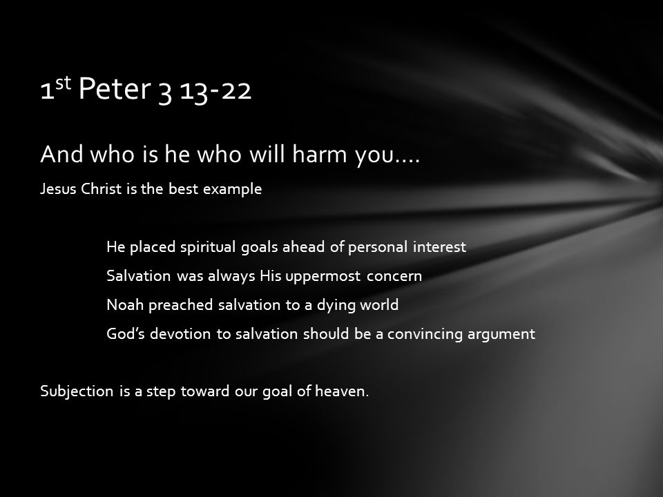 And who is he who will harm you….