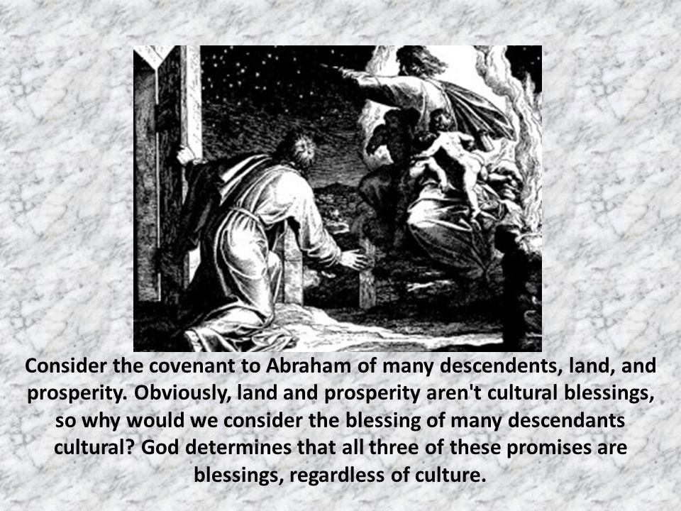 For now, lets have a closer look at a previous slide Verily, God's blessing is not just at the whim of cultural norms, But we'll consider that more later…