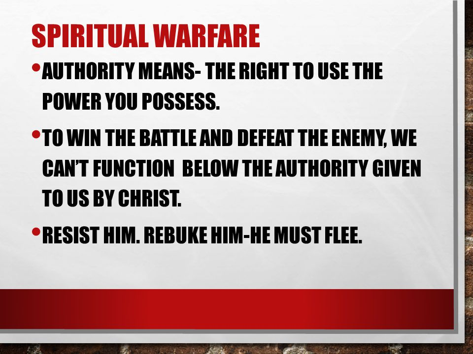 SPIRITUAL WARFARE YOU WILL NEVER WIN THE BATTLE OVER SATAN OR YOUR ENEMIES BY USING YOUR OWN POWER, WISDOM OR STRENGTH.