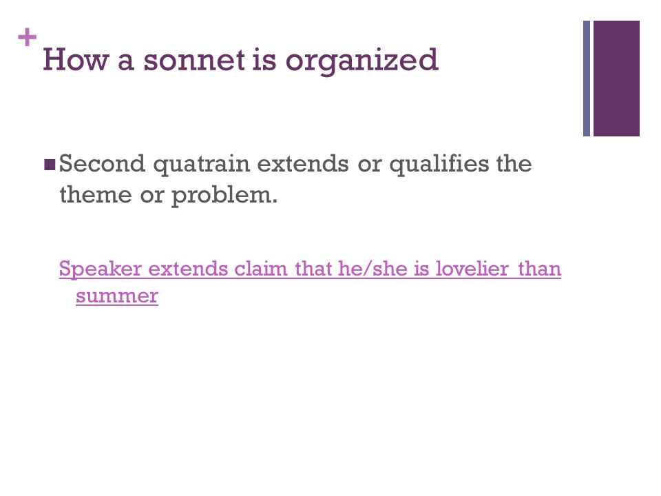 + How a sonnet is organized Third quatrain indicates a shift in thought.