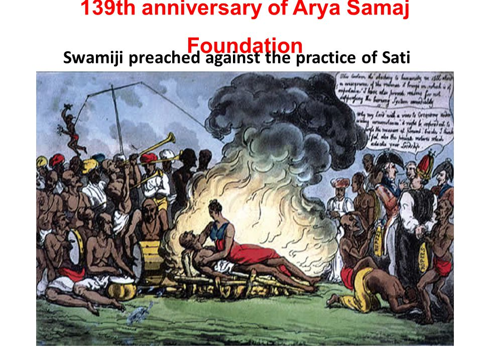 139th anniversary of Arya Samaj Foundation Swamiji preached against the practice of Sati