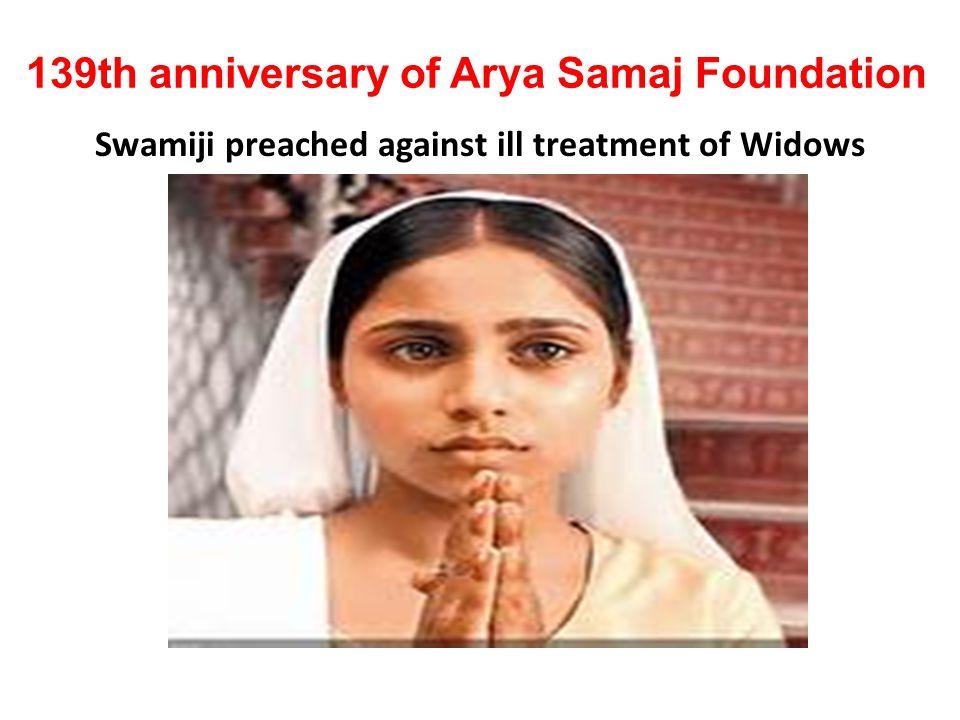139th anniversary of Arya Samaj Foundation Swamiji preached against ill treatment of Widows