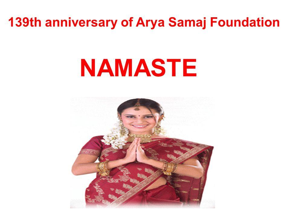 139th anniversary of Arya Samaj Foundation NAMASTE