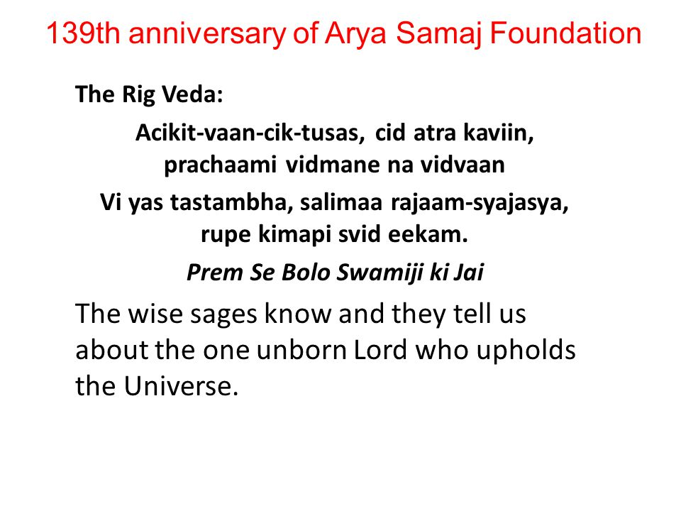 139th anniversary of Arya Samaj Foundation Swamiji preached against the practice of Sati