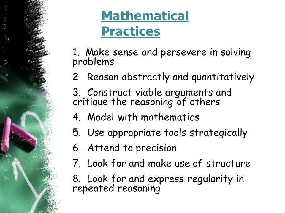 Mathematical Practices 1. Make sense and persevere in solving problems 2.