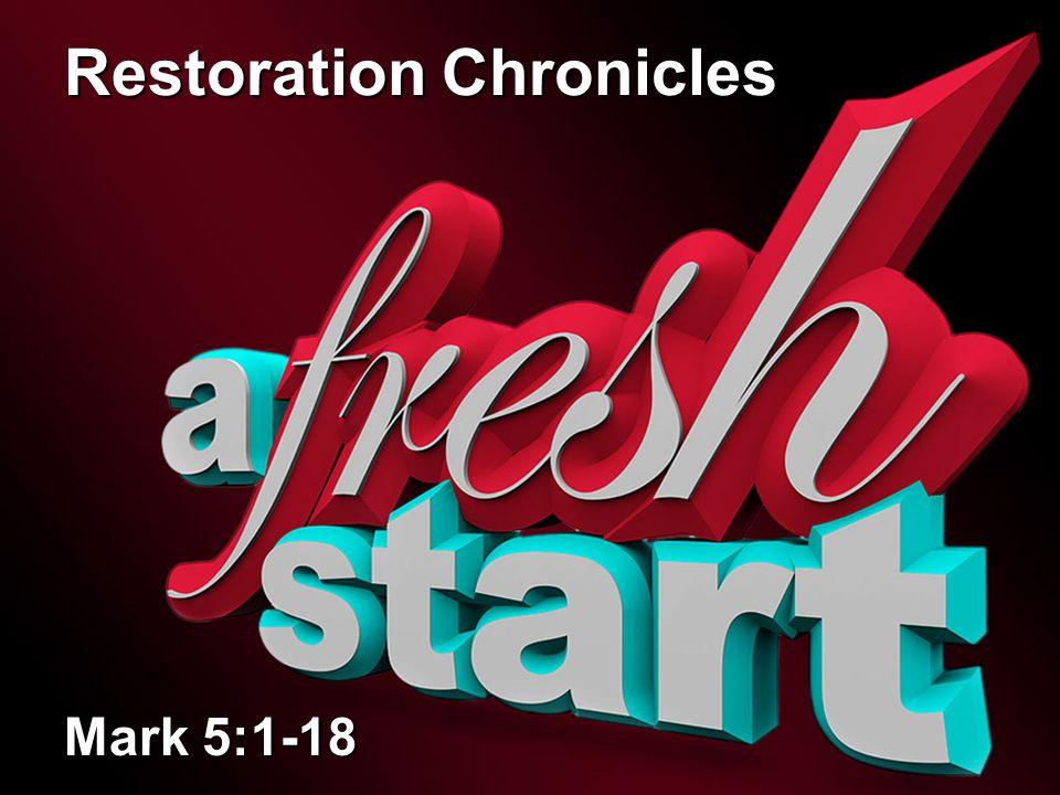 Restoration Chronicles Mark 5:1-18